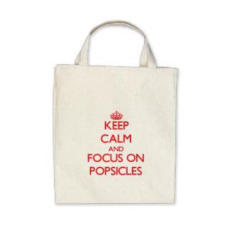 Mantenha a calma e o foco em Popsicles Bolsa Para Compra