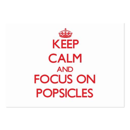 Mantenha a calma e o foco em Popsicles Cartões De Visita
