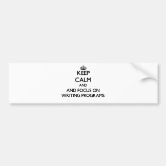 Mantenha a calma e o foco em programas da escrita adesivo