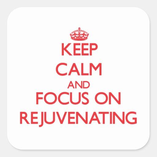Mantenha a calma e o foco em Rejuvenating Adesivo Em Forma Quadrada