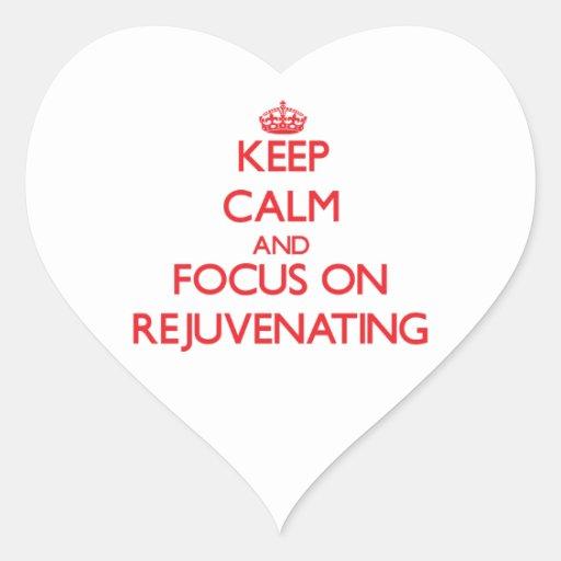 Mantenha a calma e o foco em Rejuvenating Adesivo De Coração
