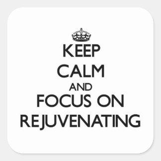Mantenha a calma e o foco em Rejuvenating