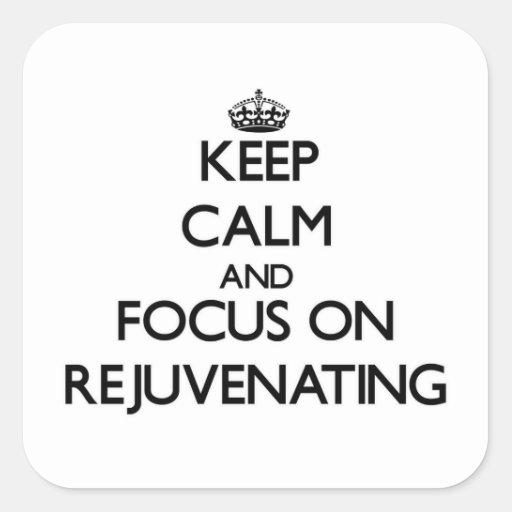 Mantenha a calma e o foco em Rejuvenating Adesivo Quadrado