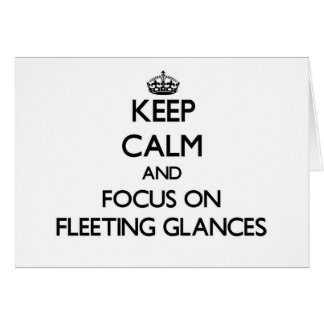 Mantenha a calma e o foco em relances breves cartão de nota