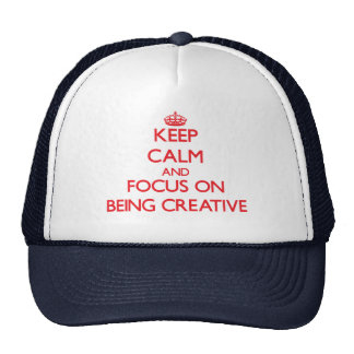 Mantenha a calma e o foco em ser criativo boné