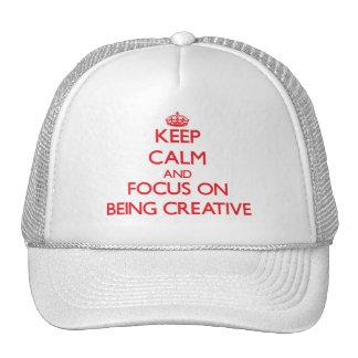 Mantenha a calma e o foco em ser criativo