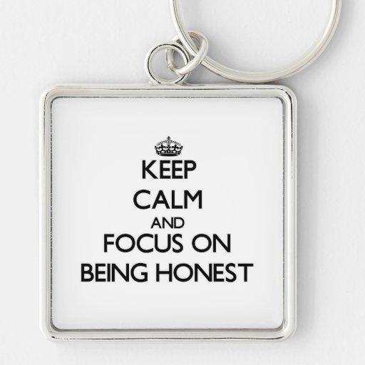 Mantenha a calma e o foco em ser honesto chaveiro