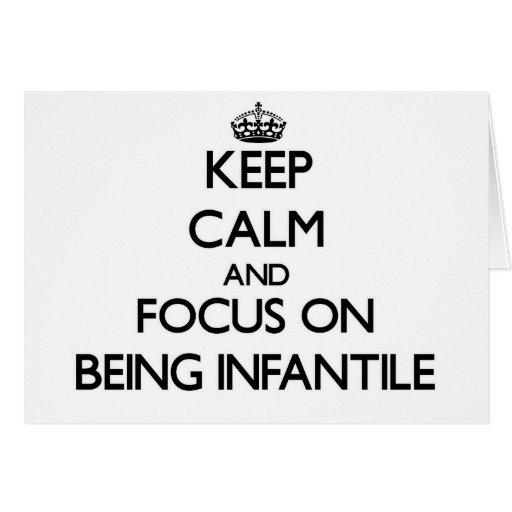 Mantenha a calma e o foco em ser infantil cartao