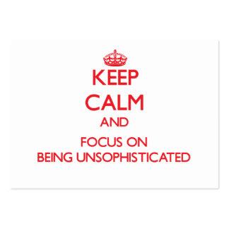 Mantenha a calma e o foco em ser Unsophisticated
