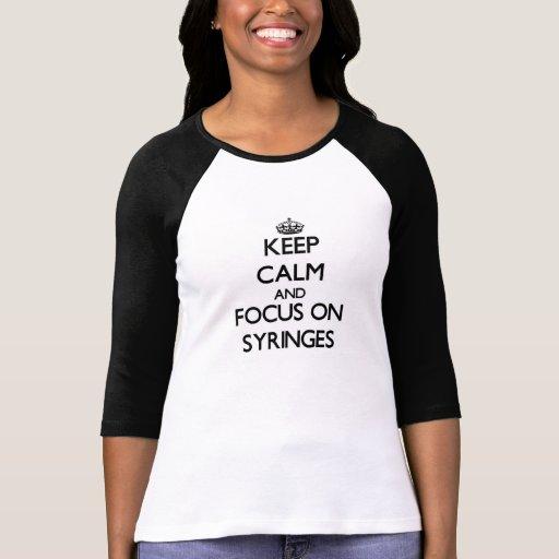 Mantenha a calma e o foco em seringas tshirt