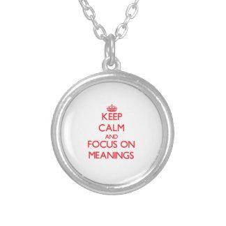 Mantenha a calma e o foco em significados bijuterias