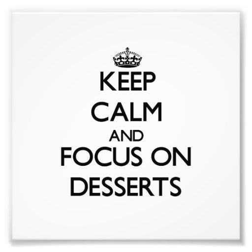 Mantenha a calma e o foco em sobremesas impressão fotográfica
