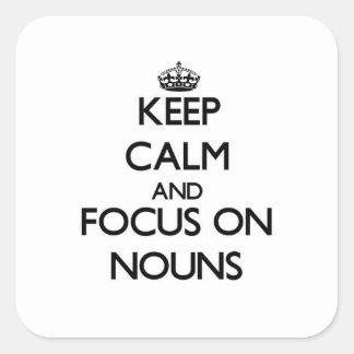 Mantenha a calma e o foco em substantivos adesivo quadrado