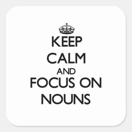 Mantenha a calma e o foco em substantivos adesivo em forma quadrada