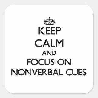 Mantenha a calma e o foco em sugestões nãos verbal adesivo quadrado