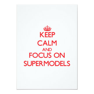 Mantenha a calma e o foco em supermodelos