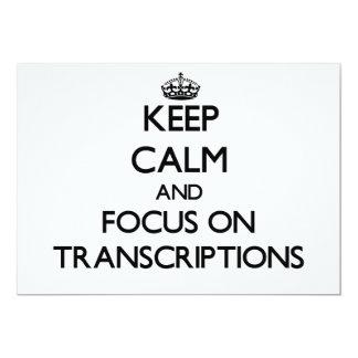 Mantenha a calma e o foco em transcrições convite