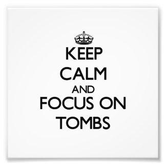 Mantenha a calma e o foco em túmulos