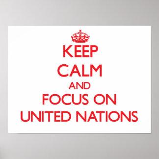 Mantenha a calma e o foco em United Nations Pôsteres