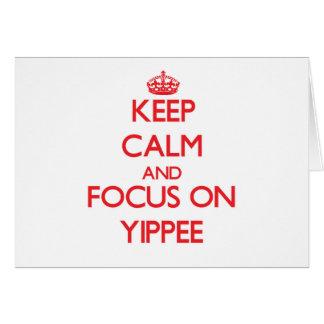 Mantenha a calma e o foco em Yippee Cartões
