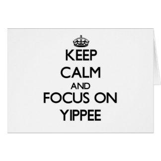 Mantenha a calma e o foco em Yippee Cartão