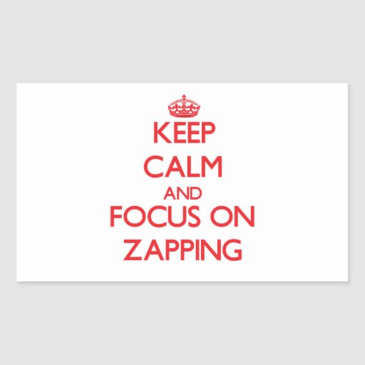 Mantenha a calma e o foco em Zapping Adesivos Retangulares