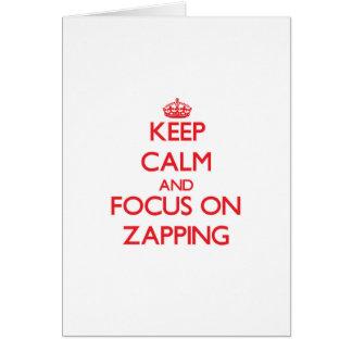 Mantenha a calma e o foco em Zapping Cartão Comemorativo
