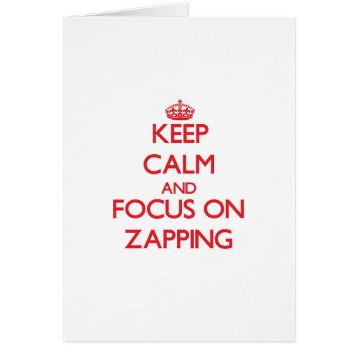 Mantenha a calma e o foco em Zapping Cartões