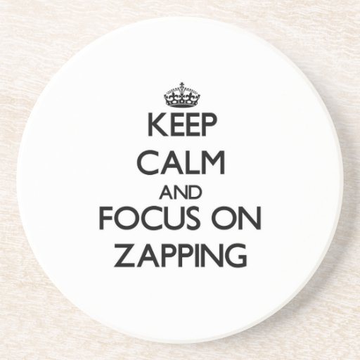 Mantenha a calma e o foco em Zapping Porta Copo