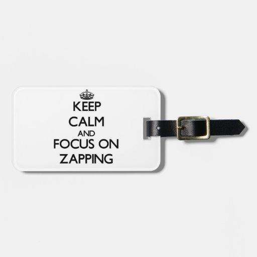 Mantenha a calma e o foco em Zapping Tags Para Malas