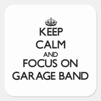 Mantenha a calma e o foco na banda da garagem adesivos quadrados