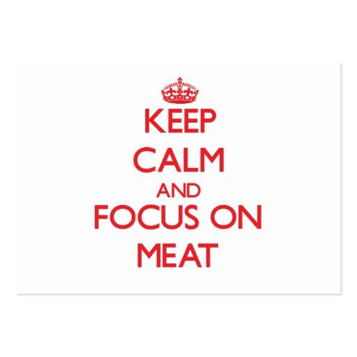 Mantenha a calma e o foco na carne cartões de visita
