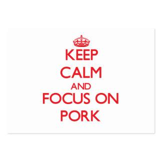 Mantenha a calma e o foco na carne de porco