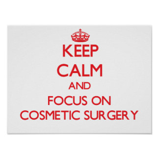Mantenha a calma e o foco na cirurgia estética poster