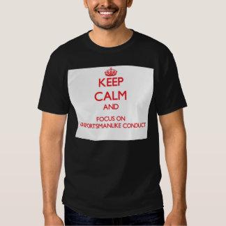 Mantenha a calma e o foco na conduta camiseta