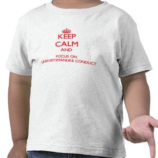 Mantenha a calma e o foco na conduta tshirt