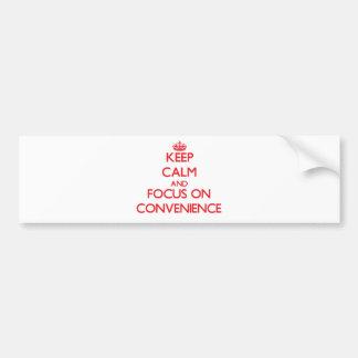 Mantenha a calma e o foco na conveniência