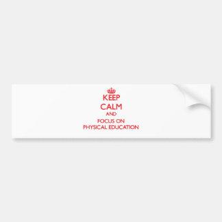 Mantenha a calma e o foco na educação física adesivo