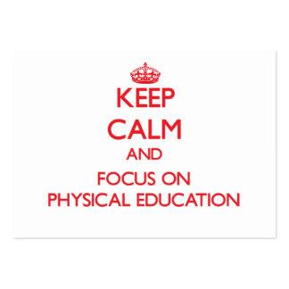 Mantenha a calma e o foco na educação física cartão de visita grande