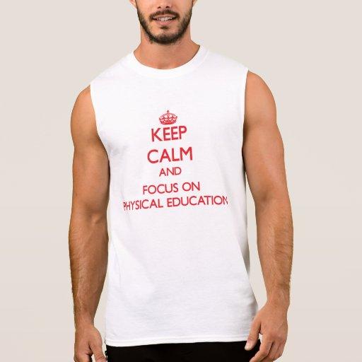 Mantenha a calma e o foco na educação física camisas sem mangas