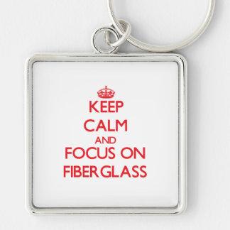 Mantenha a calma e o foco na fibra de vidro