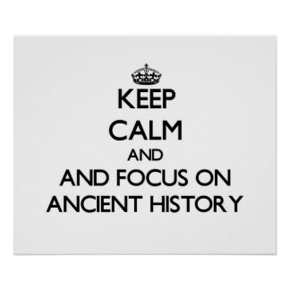 Mantenha a calma e o foco na história antiga posteres