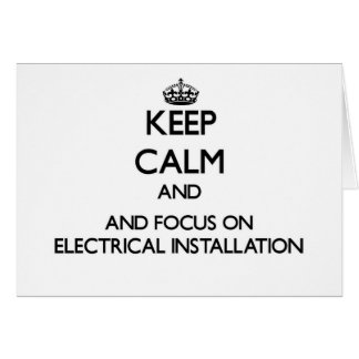Mantenha a calma e o foco na instalação elétrica cartão