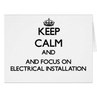 Mantenha a calma e o foco na instalação elétrica cartões