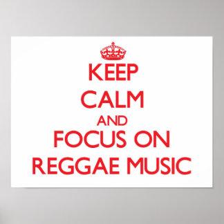 Mantenha a calma e o foco na música da reggae posteres