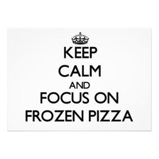 Mantenha a calma e o foco na pizza congelada