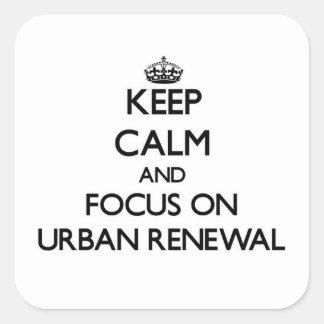 Mantenha a calma e o foco na reabilitação urbana adesivo quadrado