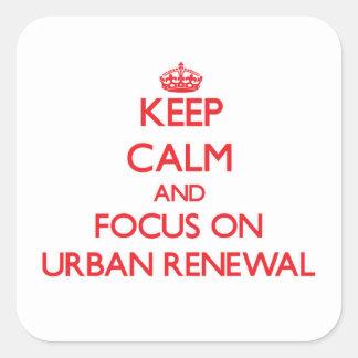 Mantenha a calma e o foco na reabilitação urbana adesivo em forma quadrada