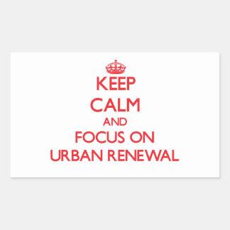 Mantenha a calma e o foco na reabilitação urbana adesivo em formato retângular