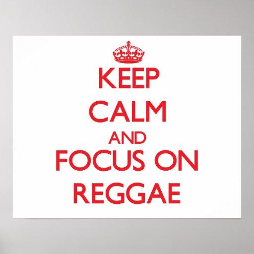 Mantenha a calma e o foco na reggae posteres